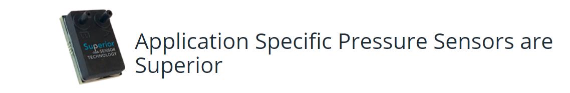 Application Specific Pressure Sensors are Superior